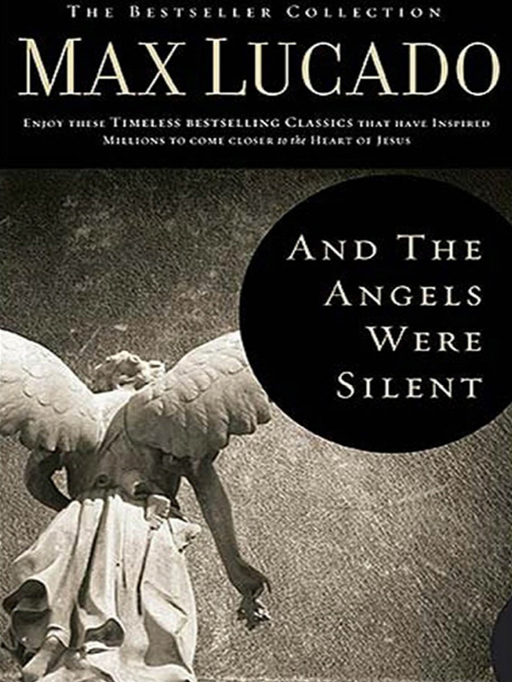 And The Angels Were Silent By: Lucado,Max