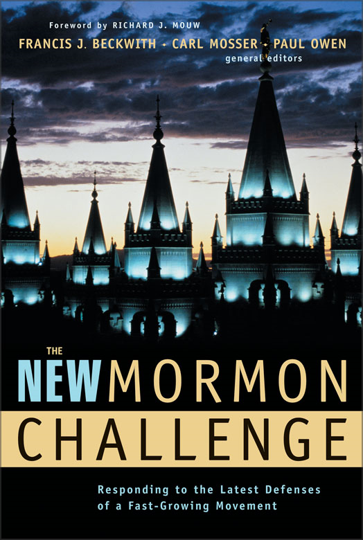 The New Mormon Challenge By: Carl   Mosser,Francis J.   Beckwith,Paul   Owen