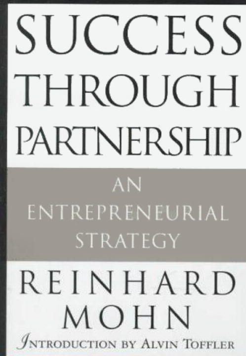 Success through Partnership By: Reinhard Mohn