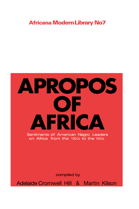 Apropos of Africa Sentiments of Negro American Leaders on Africa from the 1800s to the 1950s
