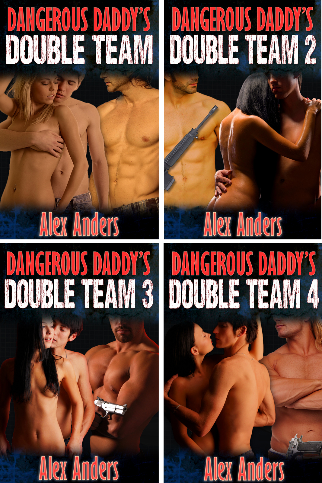 Dangerous Daddy's Double Team 1-4 (M/M/F Dominant Alpha Male Erotica) By: Alex Anders