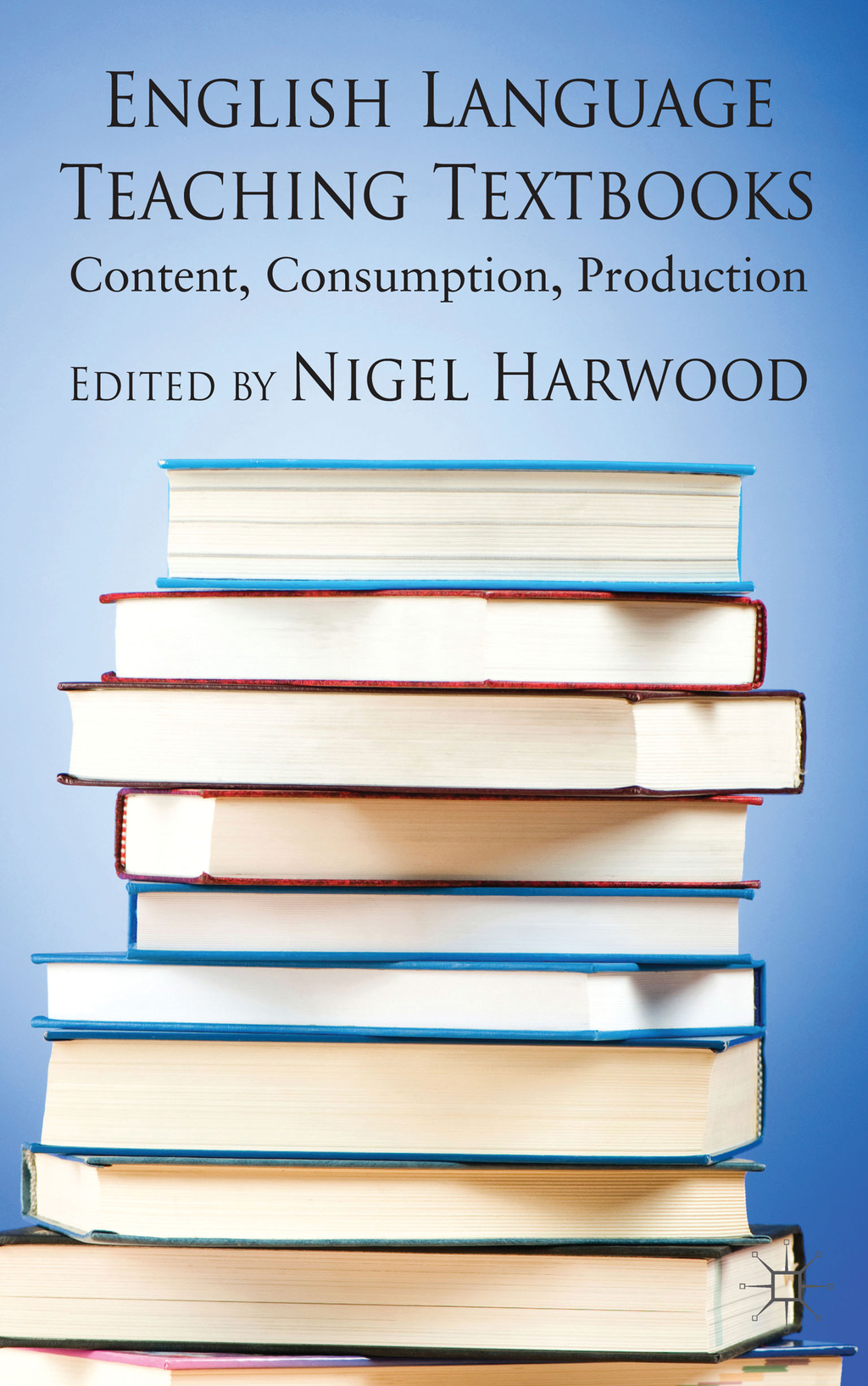 English Language Teaching Textbooks Content,  Consumption,  Production