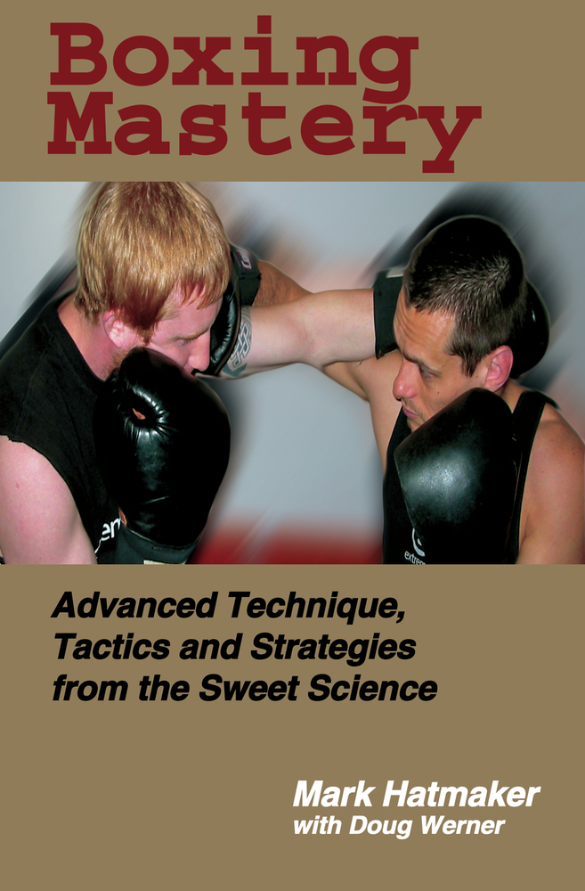 Boxing Mastery By: Doug Werner,Mark Hatmaker