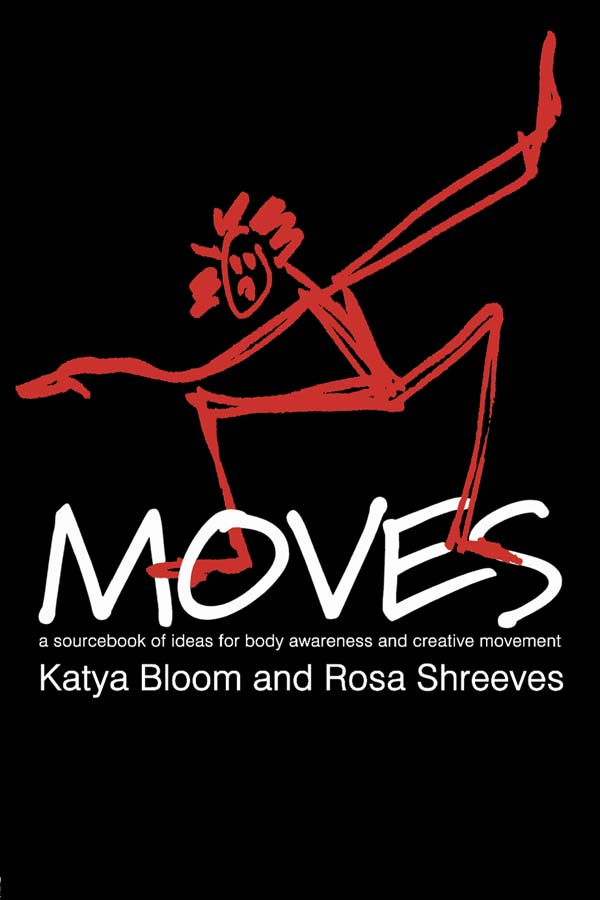 Moves A Sourcebook of Ideas for Body Awareness and Creative Movement