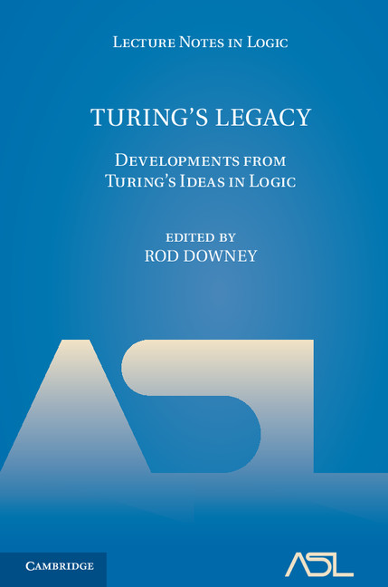 Turing's Legacy Developments from Turing's Ideas in Logic
