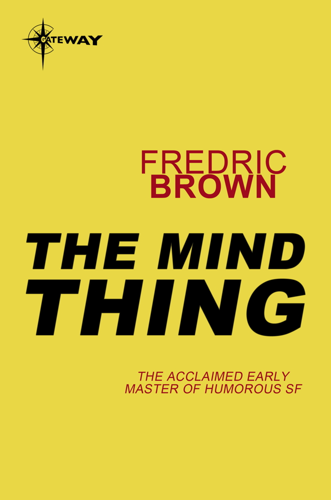 The Mind Thing By: Fredric Brown