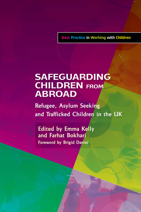 Safeguarding Children from Abroad Refugee,  Asylum Seeking and Trafficked Children in the UK