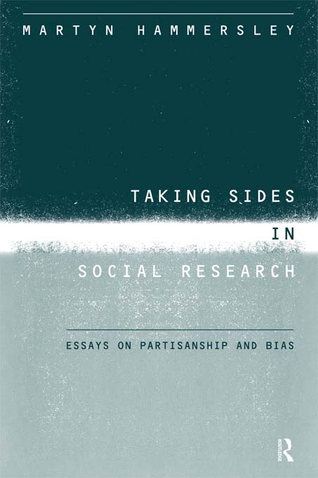 Taking Sides in Social Research Essays on Partisanship and Bias