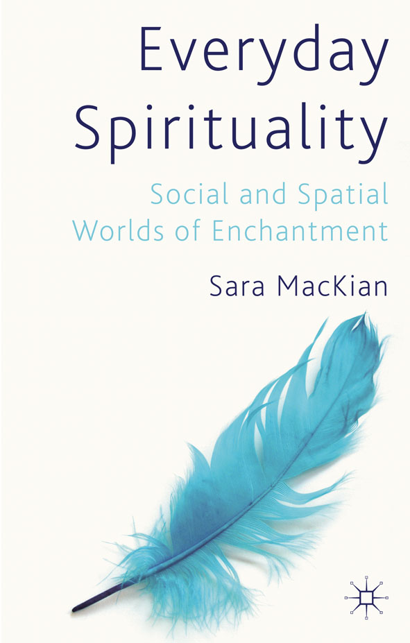 Everyday Spirituality Social and Spatial Worlds of Enchantment