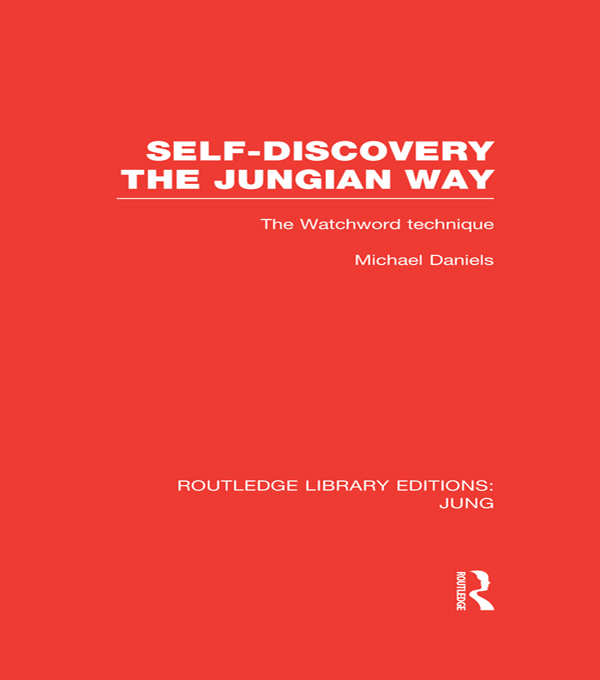 Self-Discovery the Jungian Way (RLE: Jung) The Watchword Technique