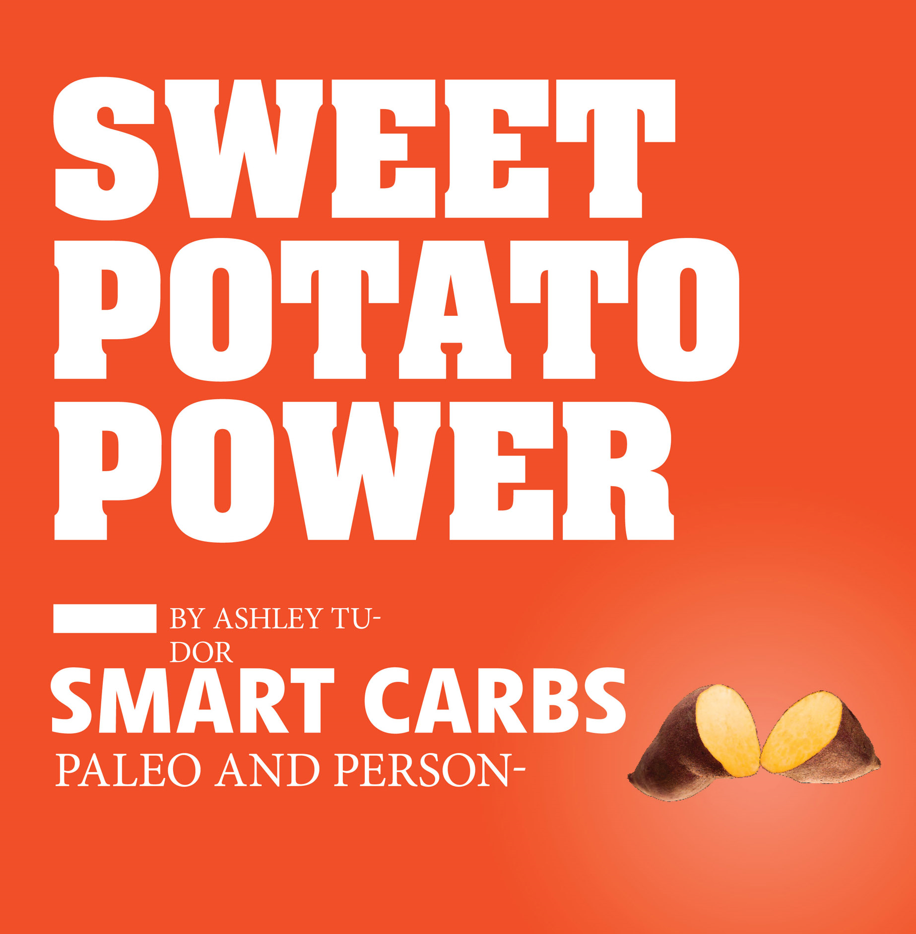 Sweet Potato Power: Discover Your Personal Equation for Optimal Health By: Ashley Tudor