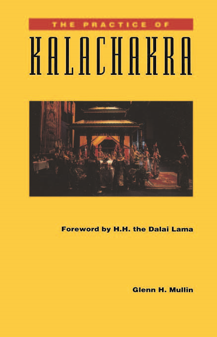 The Practice of Kalachakra By: Mullin, Glenn H.