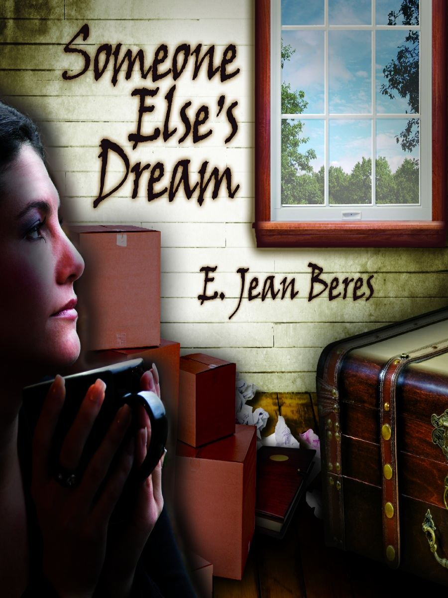 Someone Else's Dream By: E. Jean Beres