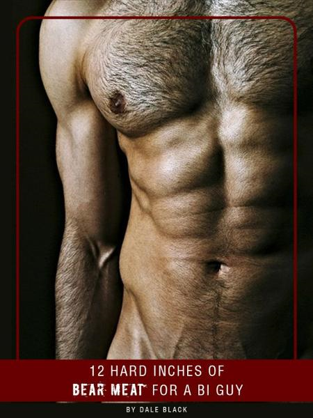 12 Hard Inches of 'Bear Meat' for a Bi Guy