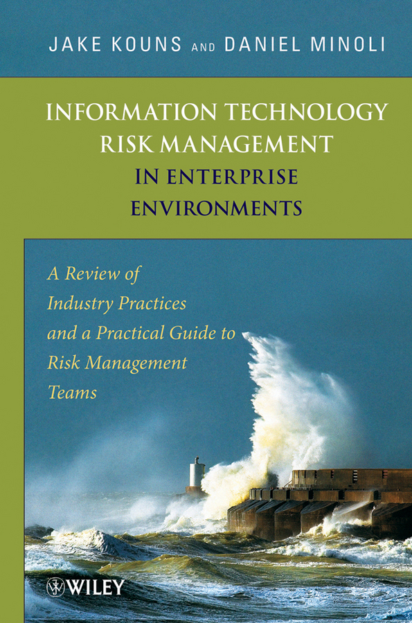 Information Technology Risk Management in Enterprise Environments By: Daniel Minoli,Jake Kouns