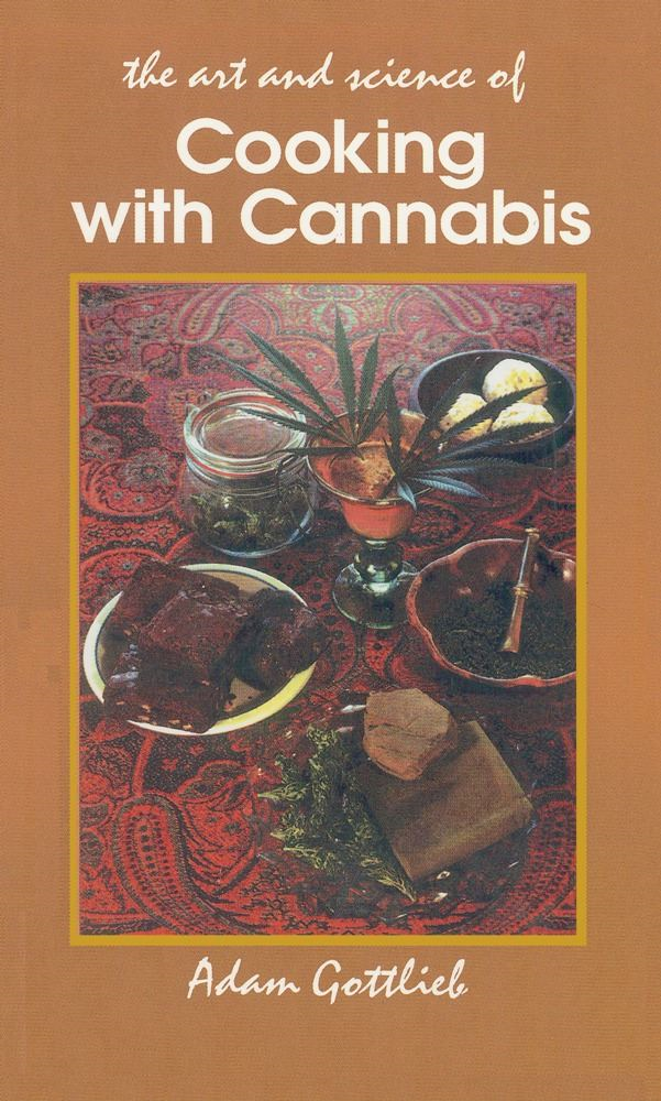 Cooking with Cannabis By: Adam Gottlieb