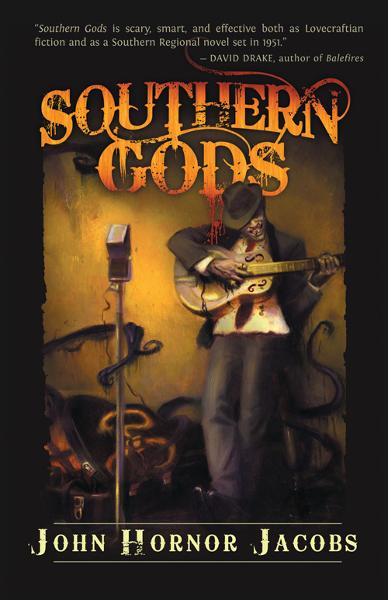 Southern Gods By: John Hornor Jacobs
