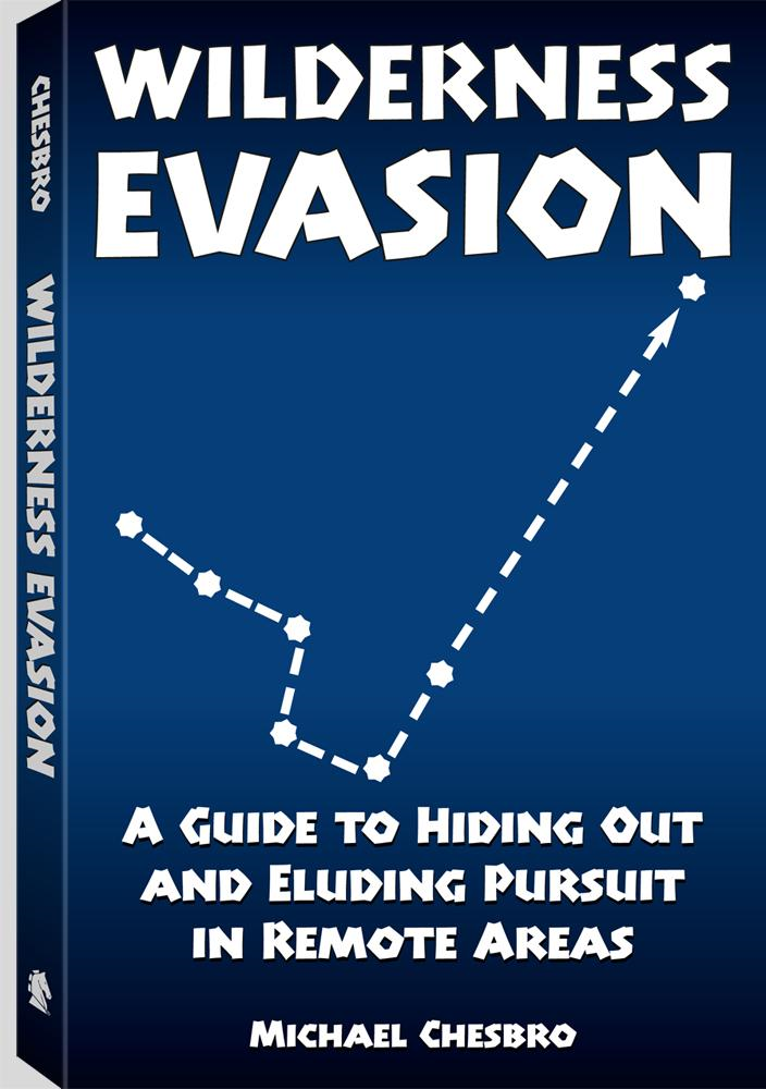 Book Cover: Wilderness Evasion: A Guide To Hiding Out and Eluding Pursuit in Remote Areas