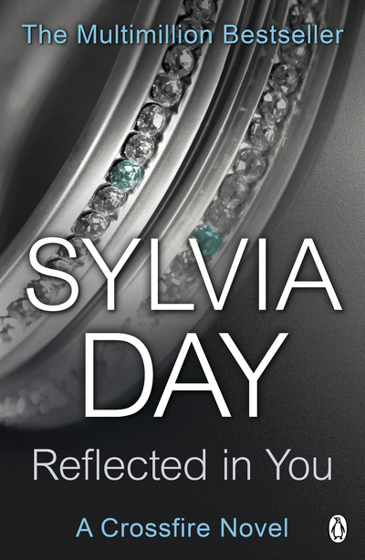 Reflected in You: A Crossfire Novel A Crossfire Novel