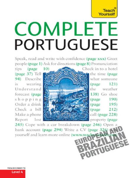 Complete Portuguese Beginner to Intermediate Course Learn to read, write, speak and understand a new language with Teach Yourself