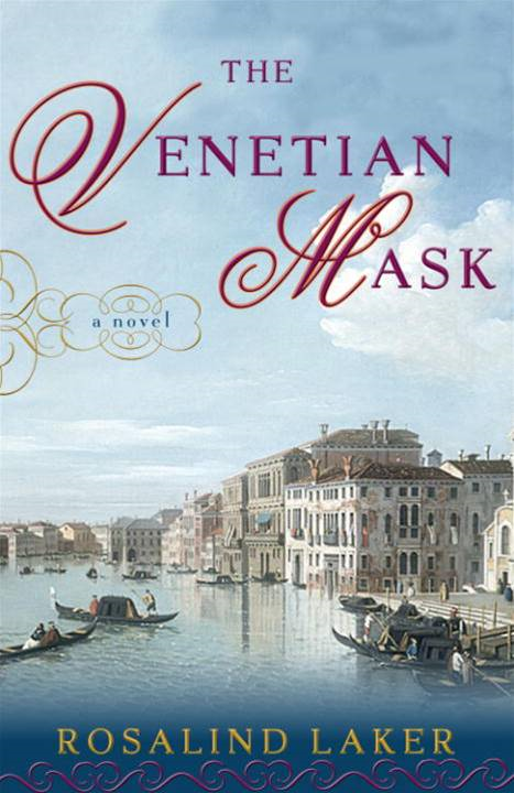 The Venetian Mask By: Rosalind Laker