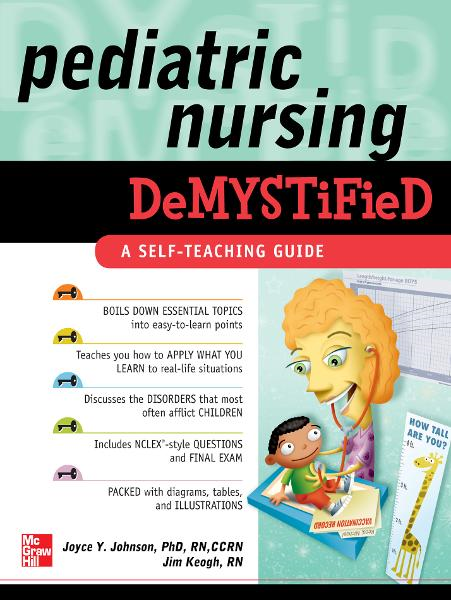Pediatric Nursing Demystified By:  James Keogh,Joyce Johnson
