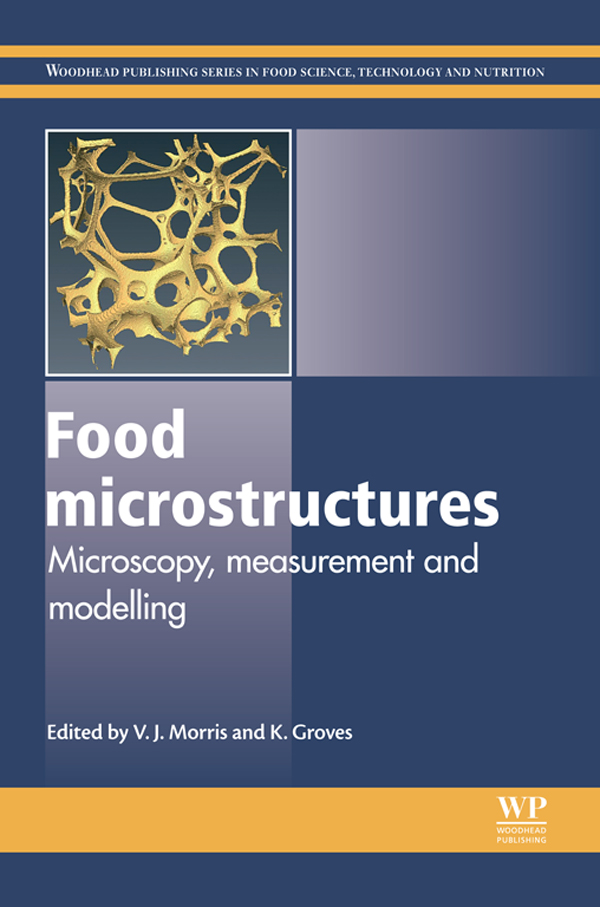 Food Microstructures Microscopy,  Measurement and Modelling