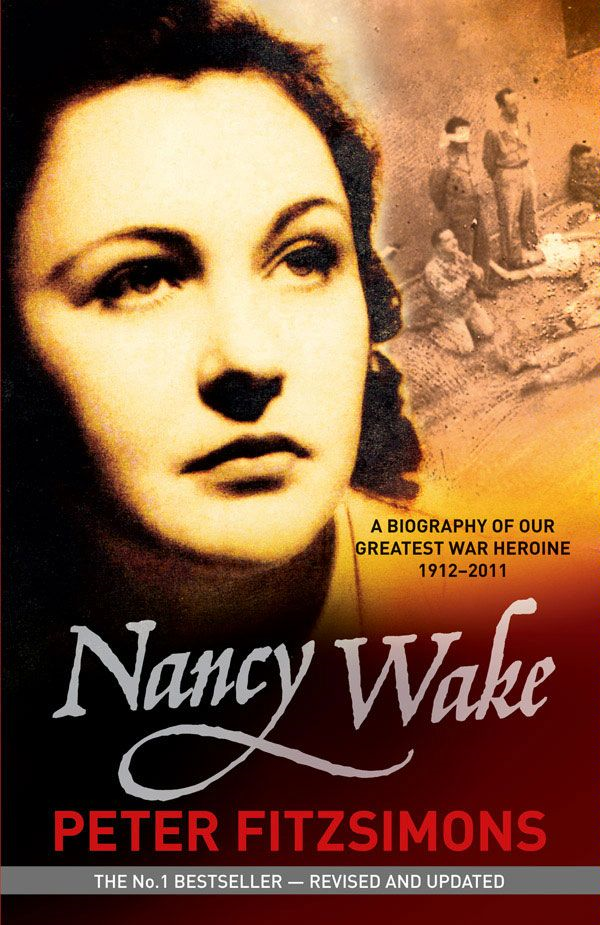 Nancy Wake Biography Revised Edition By: Peter FitzSimons