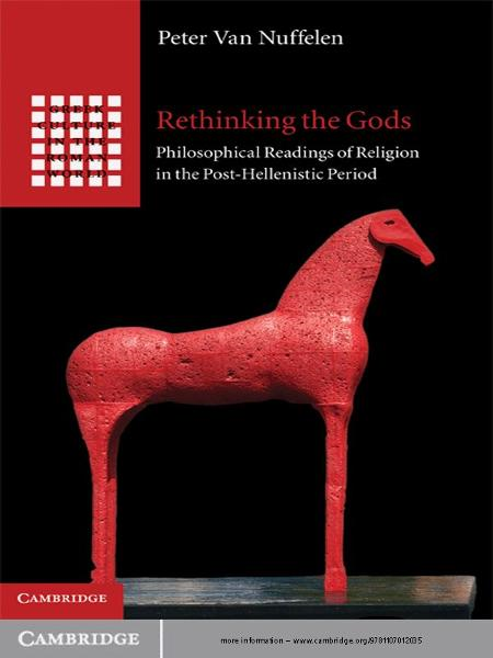 Rethinking the Gods Philosophical Readings of Religion in the Post-Hellenistic Period