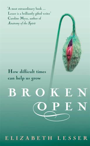 Broken Open How difficult times can help us grow