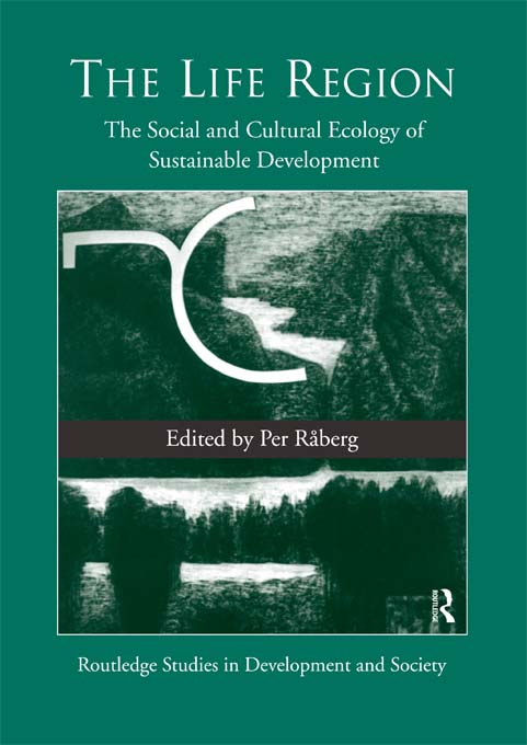 Life Region The Social and Cultural Ecology of Sustainable Development