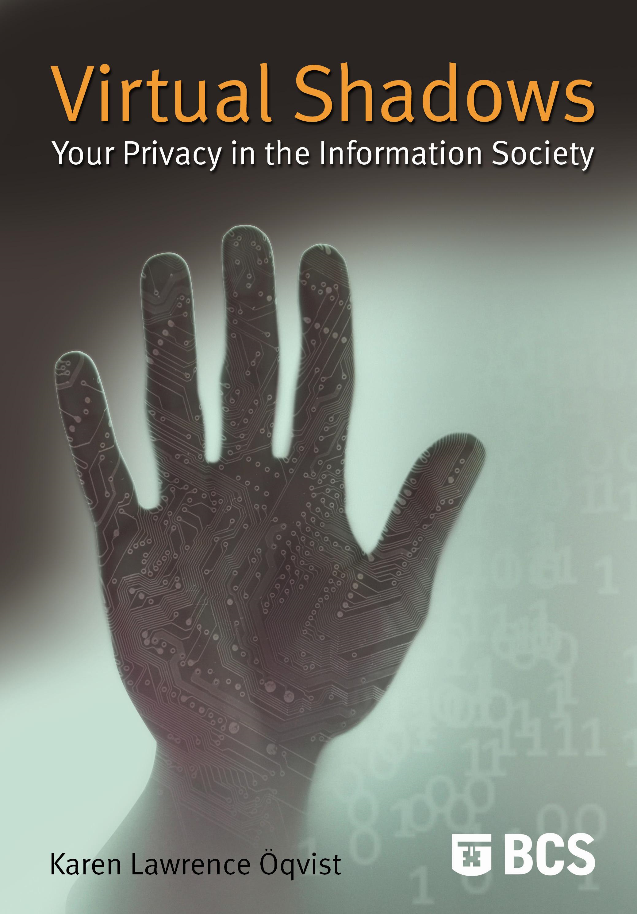 Virtual Shadows Your Privacy in the Information Society