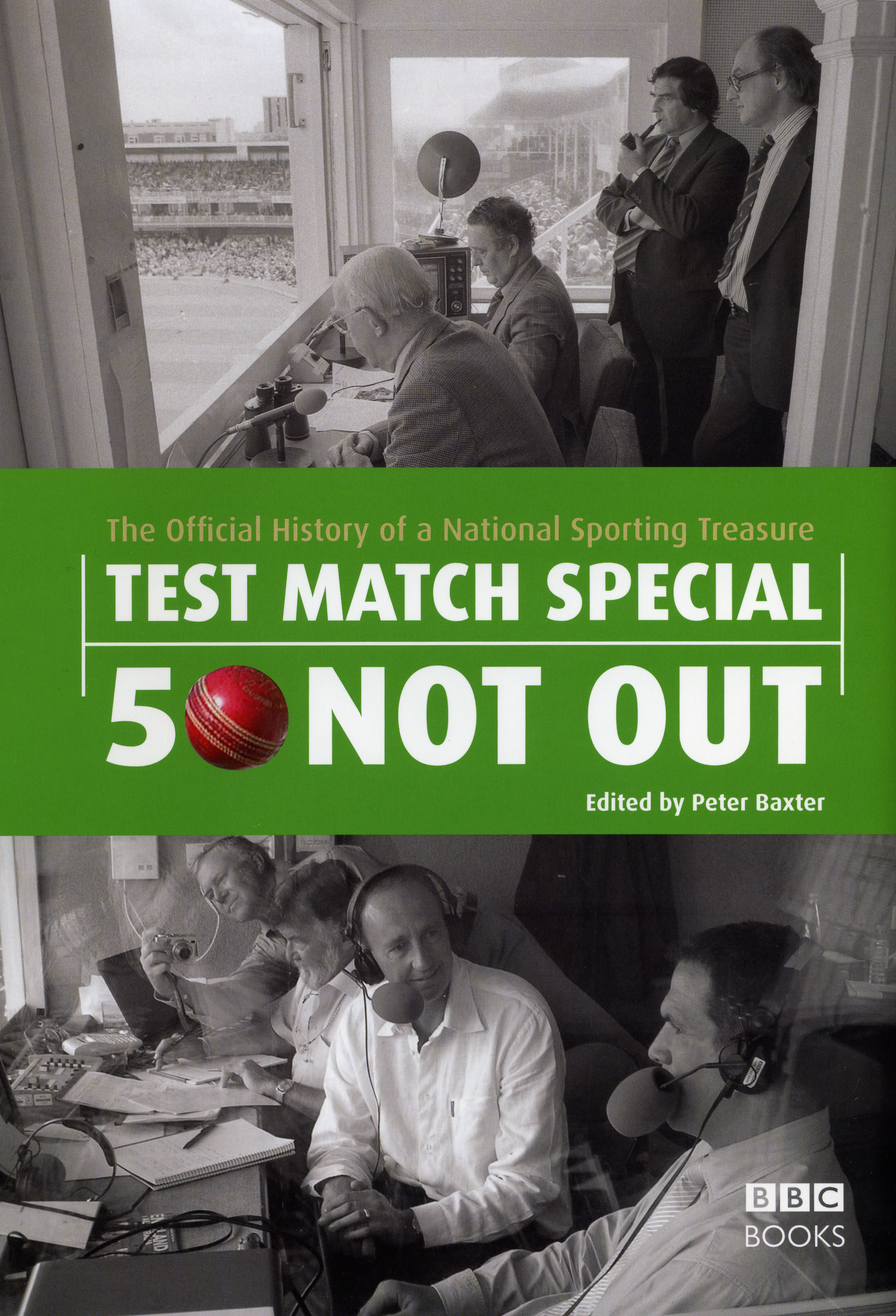 Test Match Special - 50 Not Out The Official History of a National Sporting Treasure