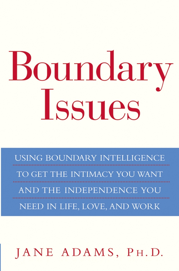 Boundary Issues By: Jane Adams