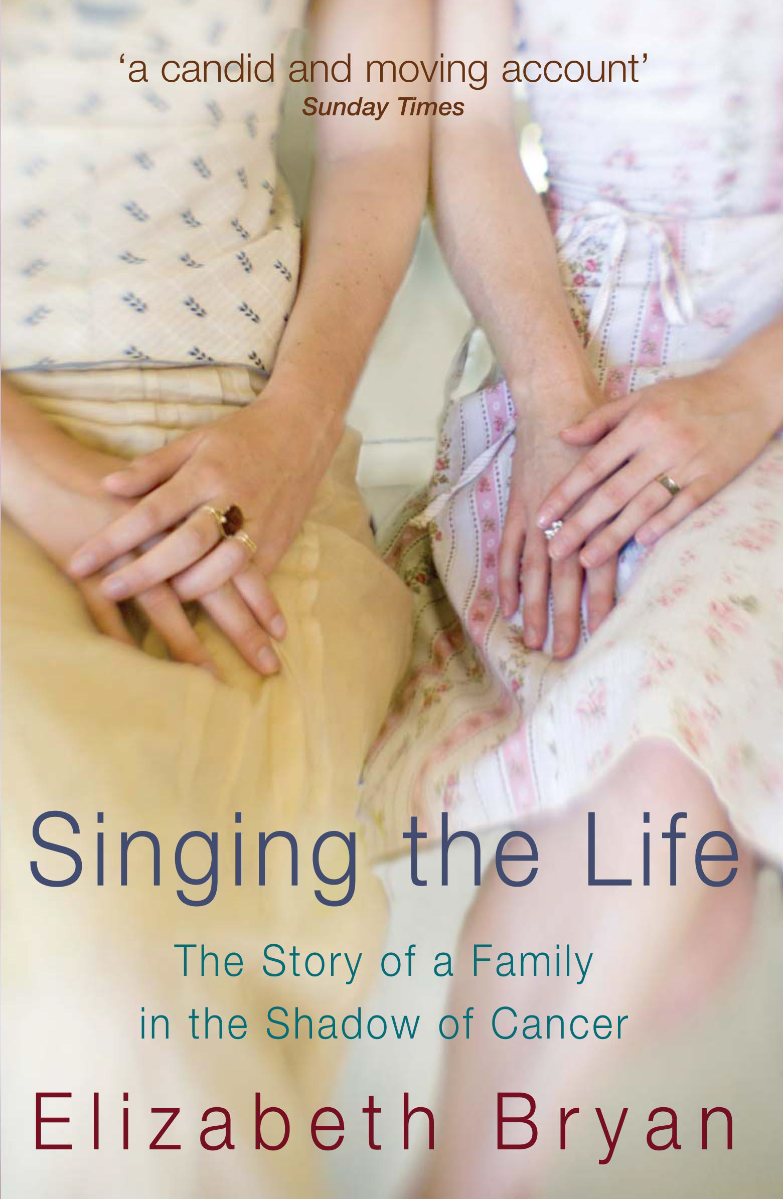 Singing the Life The story of a family living in the shadow of Cancer