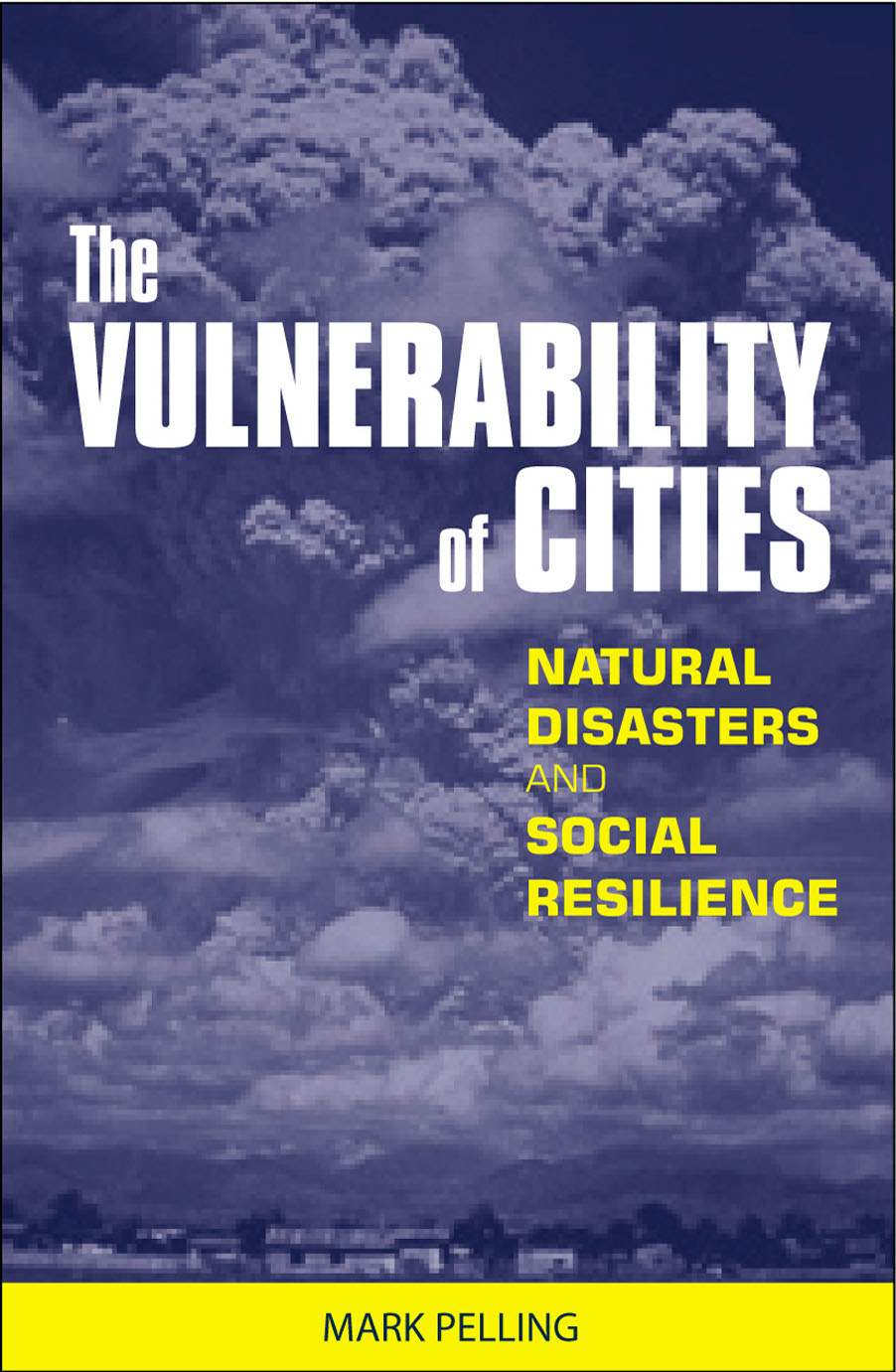 The Vulnerability of Cities Natural Disasters and Social Resilience