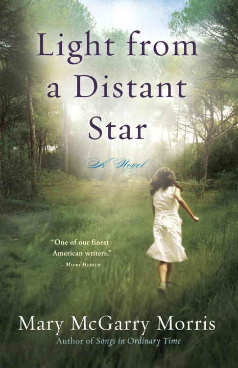 Light from a Distant Star By: Mary McGarry Morris