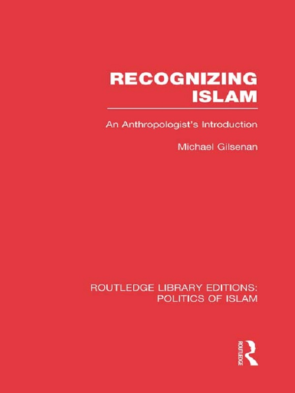 Recognizing Islam An Anthropologist's Introduction