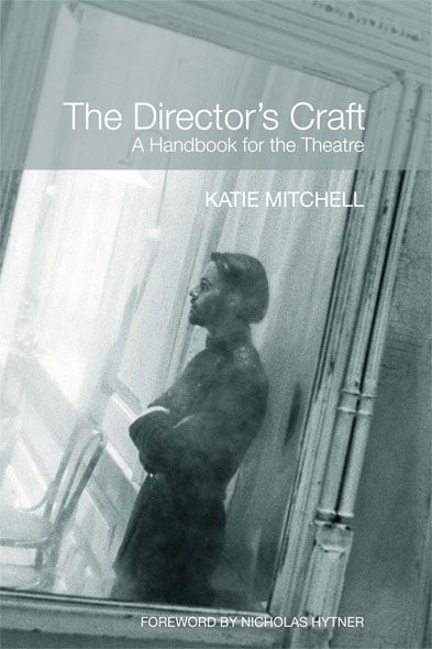 The Director's Craft A Handbook for the Theatre