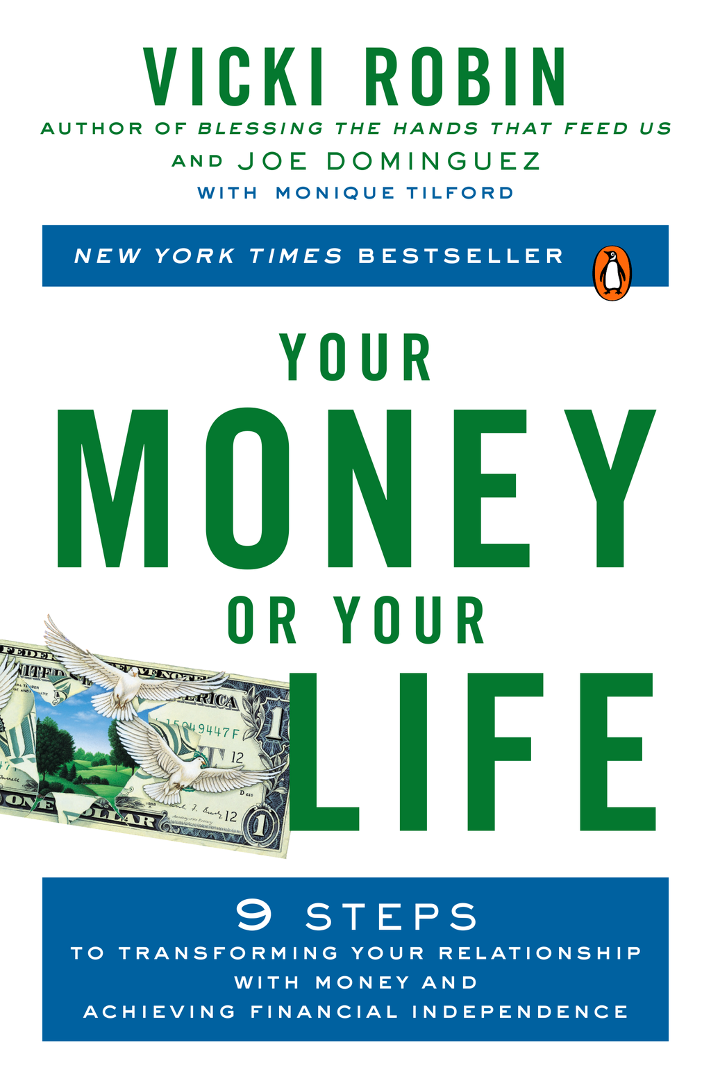 Your Money or Your Life 9 Steps to Transforming Your Relationship with Money and Achieving Financial Independence: Revised and Updated for the 21st Ce