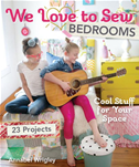 We Love To Sew-Bedrooms: 23 Projects  Cool Stuff For Your Space