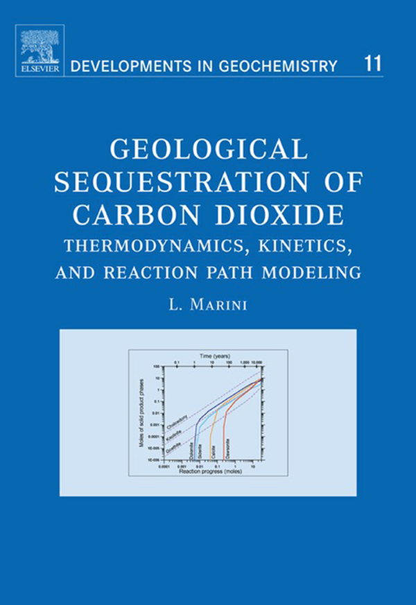 Geological Sequestration of Carbon Dioxide Thermodynamics, Kinetics, and Reaction Path Modeling