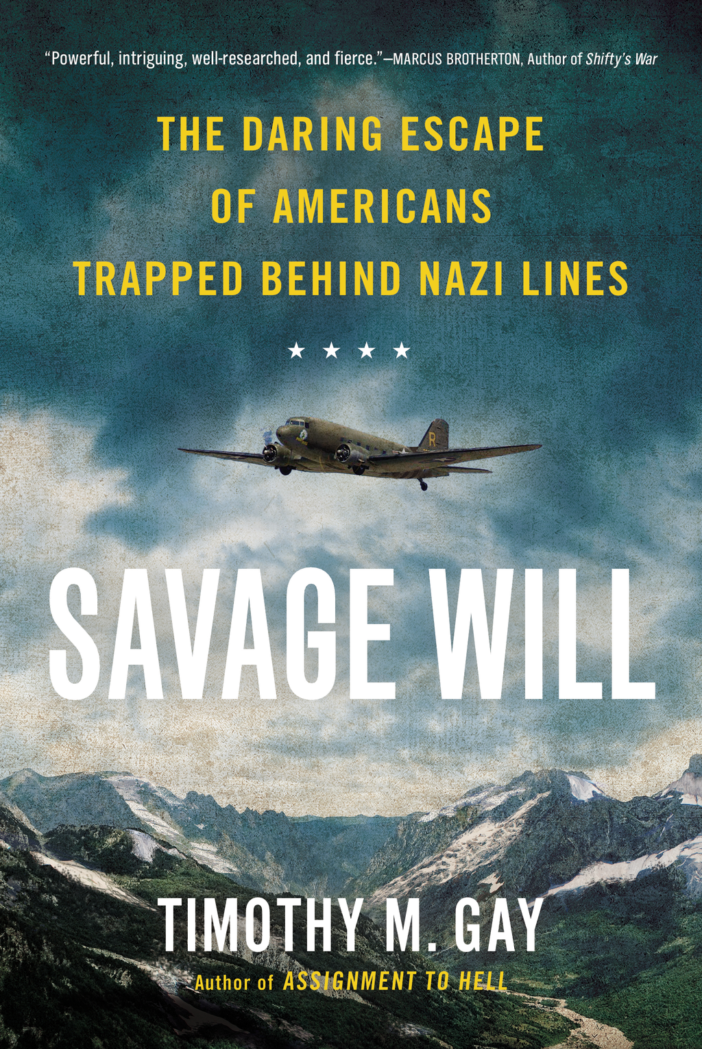 Savage Will The Daring Escape of Americans Trapped Behind Nazi Lines