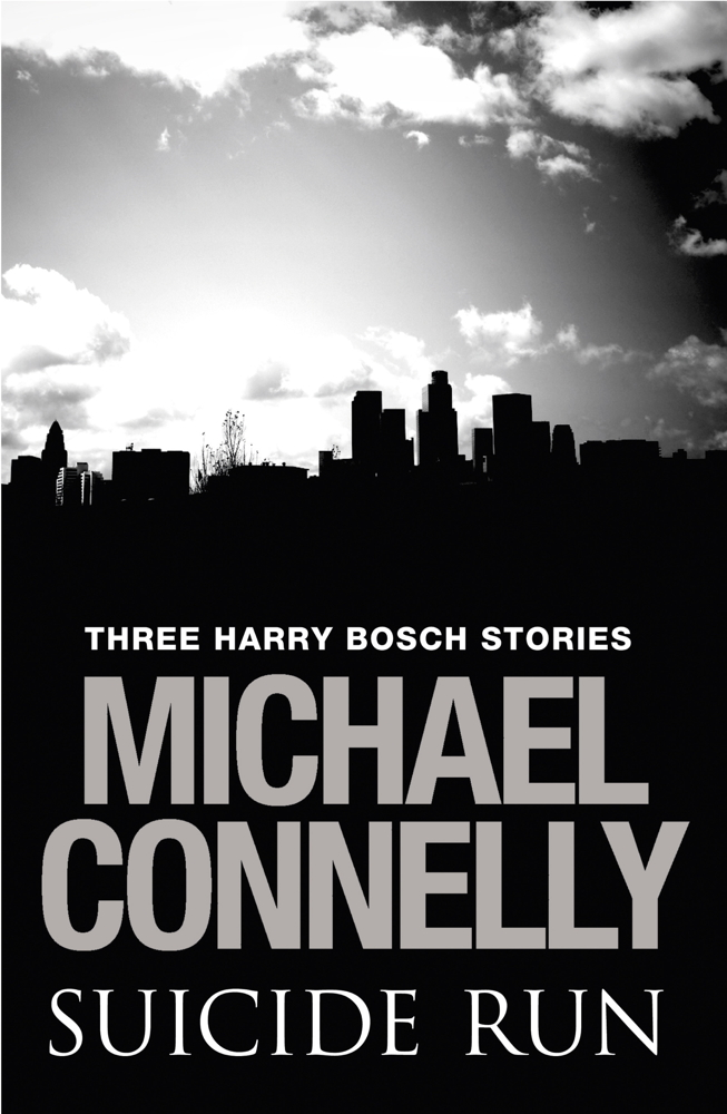 Suicide Run Three Harry Bosch Stories
