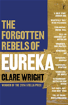 The Forgotten Rebels Of Eureka: