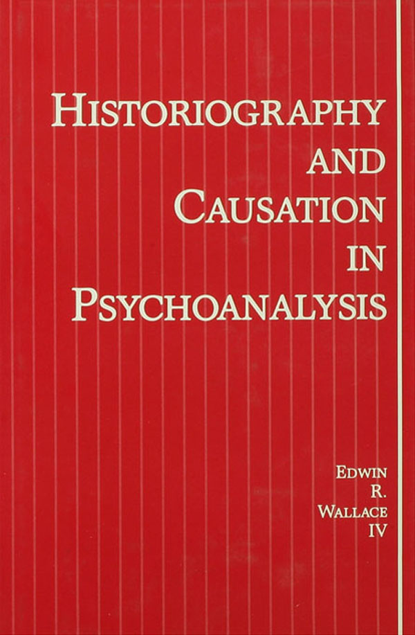 Historiography and Causation in Psychoanalysis