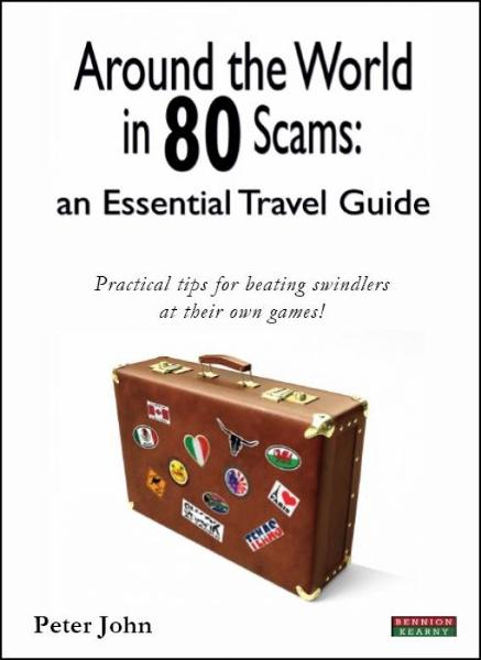 Around the World in 80 Scams: an Essential Travel Guide