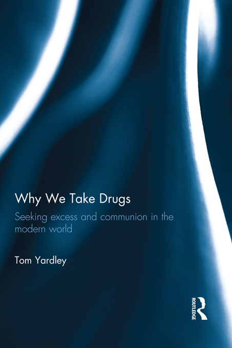 Why We Take Drugs By: Tom Yardley