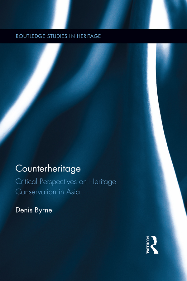 Counterheritage Critical Perspectives on Heritage Conservation in Asia