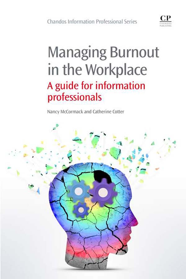 Managing Burnout in the Workplace A Guide for Information Professionals